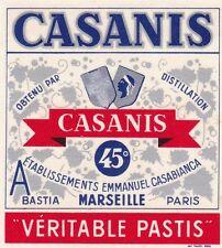 A35 ETIQUETTE ANIS PASTIS CASANIS CASABIANCA MARSEILLE BOUCHES DU RHONE CORSE