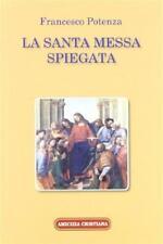 La santa messa spiegata - Potenza Francesco