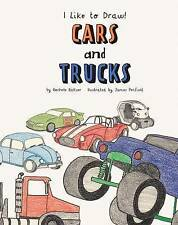 NEW Cars and Trucks (I Like to Draw!) by Rochelle Baltzer