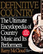 Definitive Country: The Ultimate Encyclopedia of Country Music and its Performer
