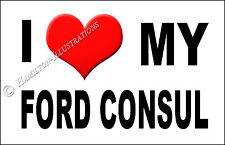 Ford Consul Mk1 Mk2 Novelty Fridge Magnet I Love My   ILM002