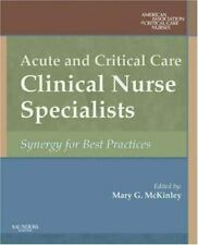 Acute and Critical Care Clinical Nurse Specialists : Synergy for Best Practices