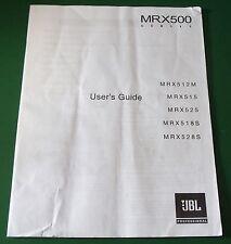 Original JBL MRX500 Series User's Guide - 512M, 515, 525, 518S, 528S