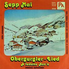 """7"""" SEPP MAI Obergurgler-Lied / A ledane Hos'n Sölden Gurgl Tirol Volksmusik 1974"""