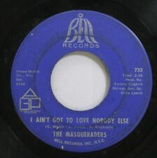 Hear! Northern Soul 45 The Masqueraders - Aint Got To Love Nobody Else / I Got I