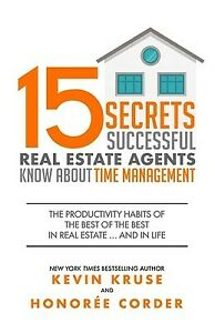 15 Secrets Successful Real Estate Agents Know About Time Manageme by Corder Hono