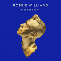 Robbie Williams – Take The Crown CD & DVD 2012 NEW/SEALED Digipak
