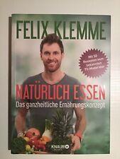 Natürlich essen von Felix Klemme (2016) Ernährung Rezepte Buch gebraucht