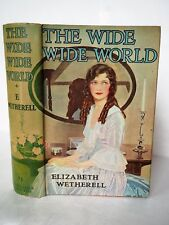 The Wide Wide World by Eizabeth Wetherell, with jacket - circa 1930's