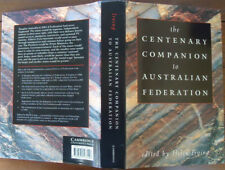 The Centenary Companion to Australian Federation, Edited by Helen Irving - 1st