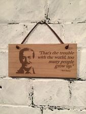 "Walt Disney ""That's the trouble with the world..."" Shabby chic plaque. Gift."