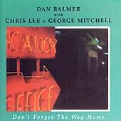 Don't Forget the Way Home CD Dan Balmer with Chris Lee George Mitchell