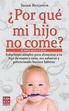 NEW ¿Por qué mi hijo no come?: El bebé de 0 a 3 años (Spanish Edition)