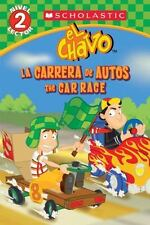 Lector De Scholastic, Nivel 2: El Chavo: La Carrera De Carros  The Car Race: (Bi