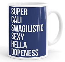 Super Cali Swagilistic Funny Coffee Mug Tea Cup