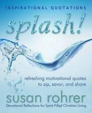 Splash! - Inspirational Quotations: Refreshing Motivational Quotes to Sip, Savor