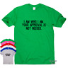 Inspirational motivational quote t shirt womens ladies Travel mens I Am Who I Am