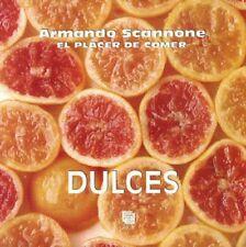 EL PLACER DE COMER, DULCES by Armando Scannone (Spanish, Paperback)