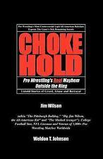 Chokehold: Pro Wrestling's Real Mayhem Outside the Ring                      ...