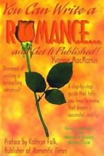 You Can Write a Romance ... and Get It Published