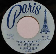 The Four Esquires - Repeat After Me b/w Hideaway; 1958 Paris 45-520