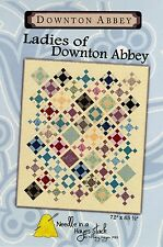 LADIES OF DOWNTON ABBEY QUILT PATTERN, From Needle In A Hayes Stack NEW