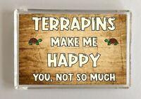 Terrapin Gift - Novelty Fridge Magnet - Makes Me Happy - Ideal Present Birthday