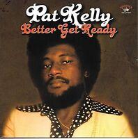 PAT KELLY - BETTER GET READY   VINYL LP NEU