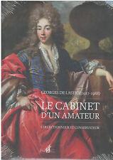 GEORGES DE LASTIC LE CABINET D'UN AMATEUR - EDIT° NICOLAS CHAUDUN - NEUF