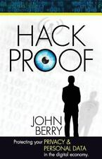 Hack Proof : Protecting Your Privacy and Personal Data in the Digital Economy...