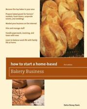 How to Start a Home-Based Bakery Business (Home-Based Business Series)