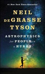 Astrophysics for People in a Hurry - Hardcover By deGrasse Tyson, Neil - GOOD