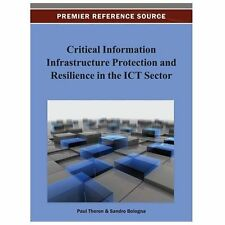 Critical Information Infrastructure Protection and Resilience in the Ict...
