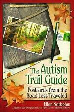 The Autism Trail Guide: Postcards from the Road Less Traveled-ExLibrary