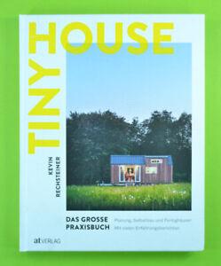 Tiny House - Das große Praxisbuch - Planung, Selbstbau, Fertighäuser - AT