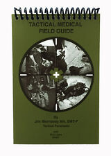 TACTICAL MEDICAL FIELD GUIDE - JIM MORRISSEY MA, EMT-P(80-0205)