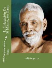 La Indagación de Sí Mismo, Sus Bases : Self-Inquiry by P. V. S. Raju. (2014,...