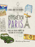 Citysketch Paris 'Nearly 100 Creative Prompts for Sketching the City of Lights L