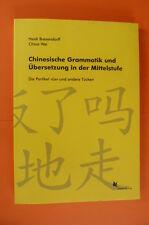 Chinesische Grammatik und Übersetzung in der Mittelstufe - H. Brexendorff