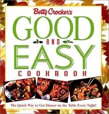 Betty Crocker's Good and Easy Cookbook: The Quick Way to Get Dinner on the Tabl