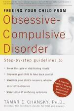 Freeing Your Child from Obsessive-Compulsive Disorder : A Powerful, Practical P…
