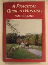 A Practical Guide to Hunting, Holland, Anne, Very Good Book