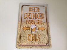 Beer drinker parking only -  Blechschild 20x30 cm Parkplatz Garage Schild 10