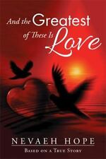 And the Greatest of These Is Love: Based on a True Story (Paperback or Softback)