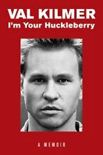 I'm Your Huckleberry: A Memoir by Val Kilmer - New Hardcover