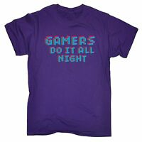 Gamers Do It All Night T-SHIRT Geek Video Game Retro Pc It Gift birthday funny
