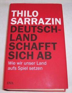 Deutschland schafft sich ab von Thilo Sarrazin ( Gebundene Ausgabe)