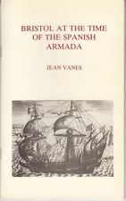 Bristol at the time of the Spanish Armada : Jean Vanes