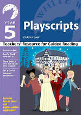 Year 5 Playscripts teachers' Resource for Guided Reading by Law, Karina