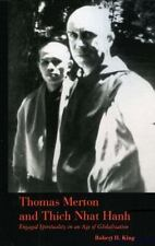 Thomas Merton and Thich Nhat Hanh: Engaged Spirituality in an Age of Globalizati